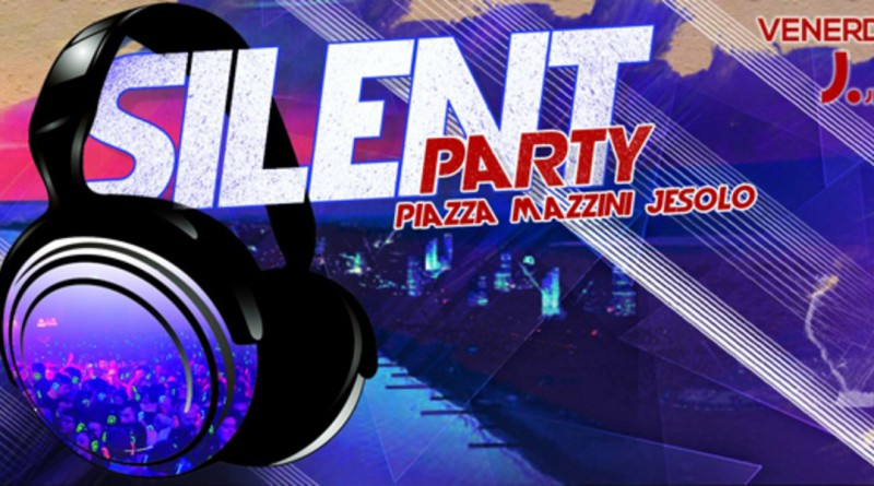 Silent Party a Jesolo 2016